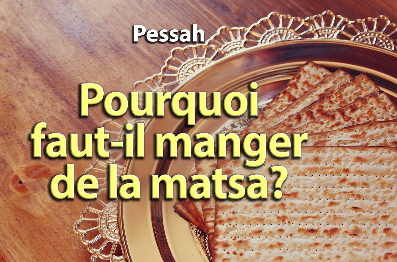 Photo of Pessah – Pourquoi faut-il manger de la matsa?