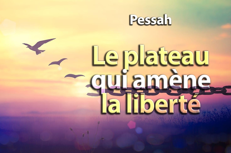 Photo of Pessah – Le plateau qui amène la liberté