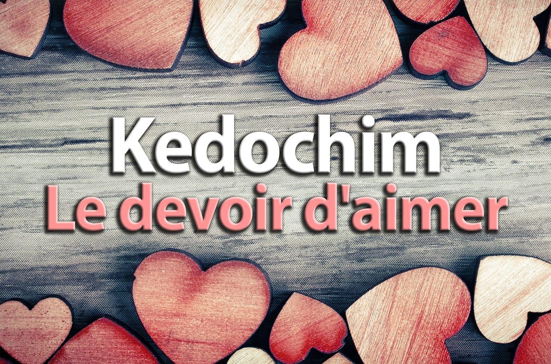 Photo of Kedochim – Le devoir d'aimer