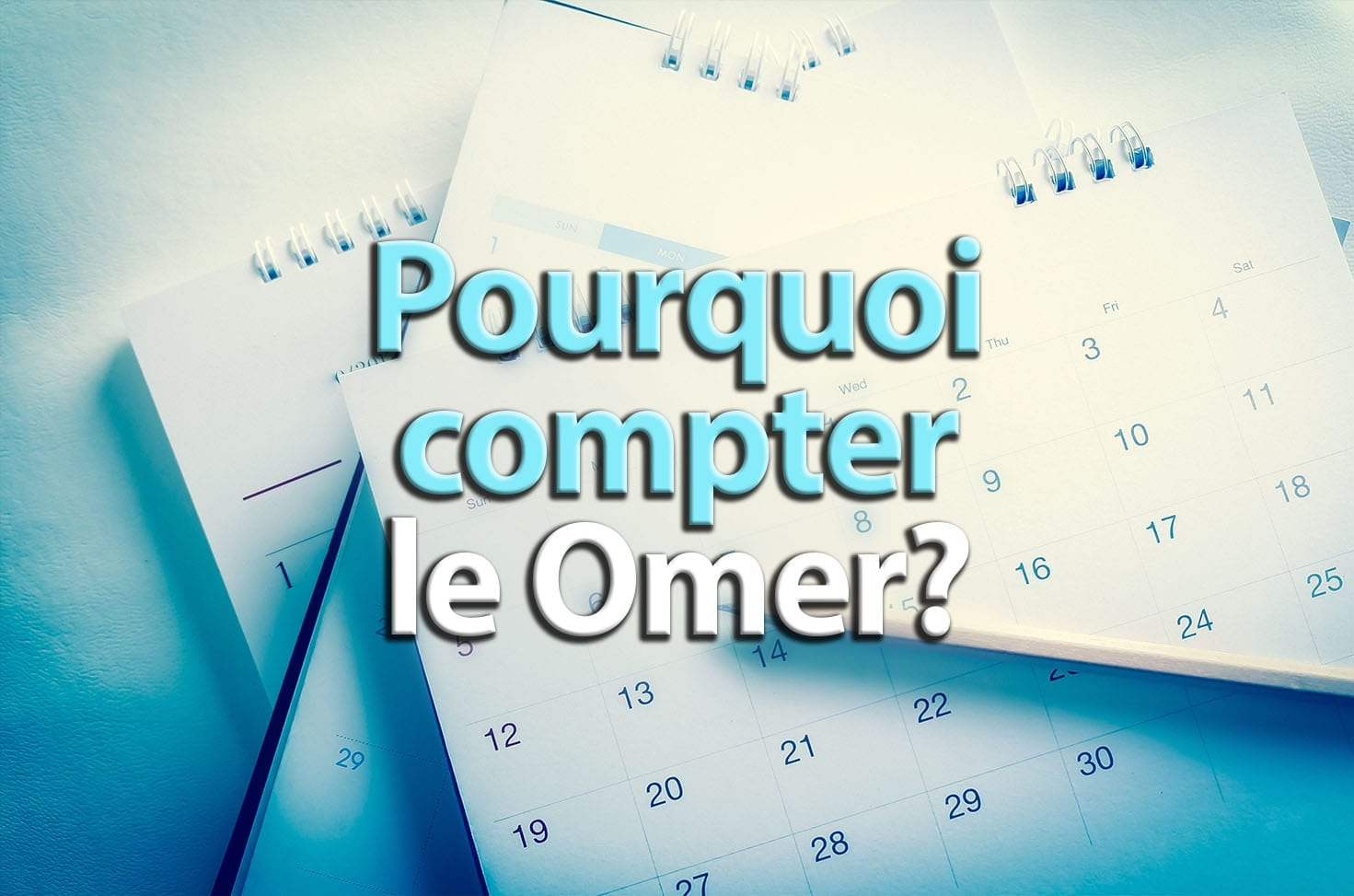 Photo of Pourquoi compter le Omer?