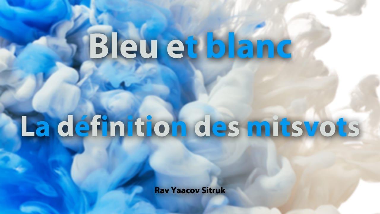 Photo of Bleu et blanc – la définition des mitsvots