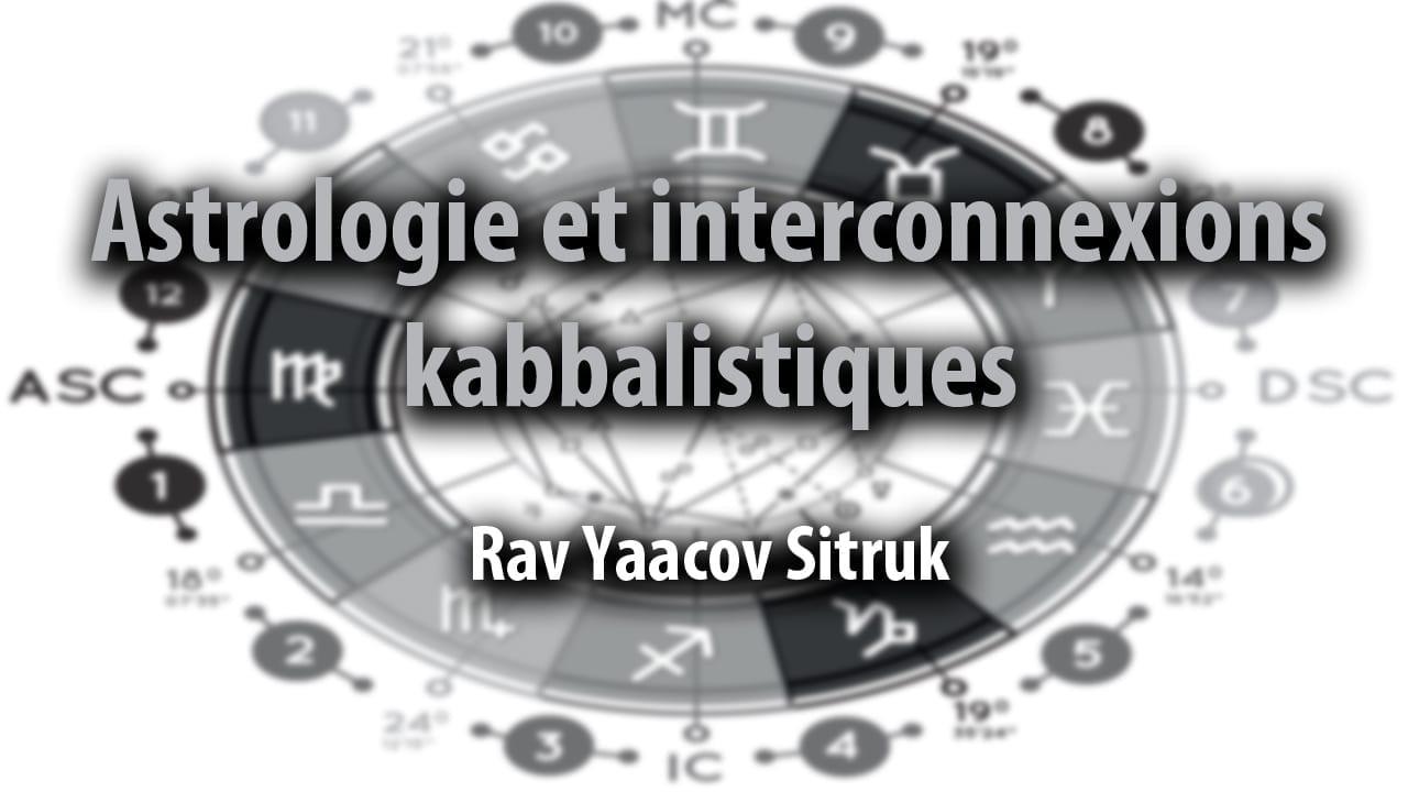 Photo of Astrologie et interconnexions kabbalistiques