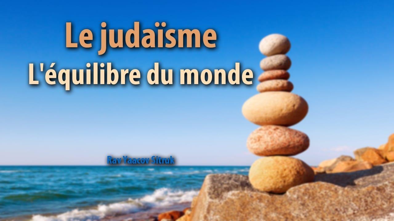 Photo of Le judaïsme – l'équilibre du monde